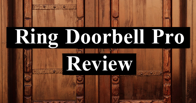 Ring Doorbell Pro Review